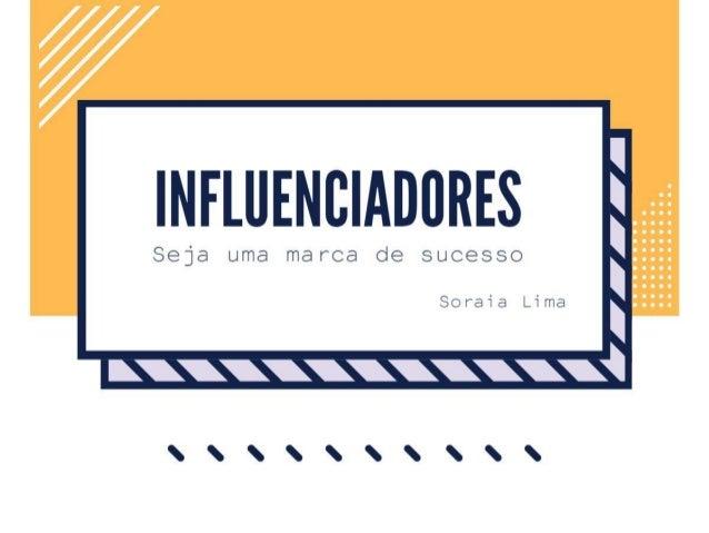Influenciadores: seja uma marca de sucesso