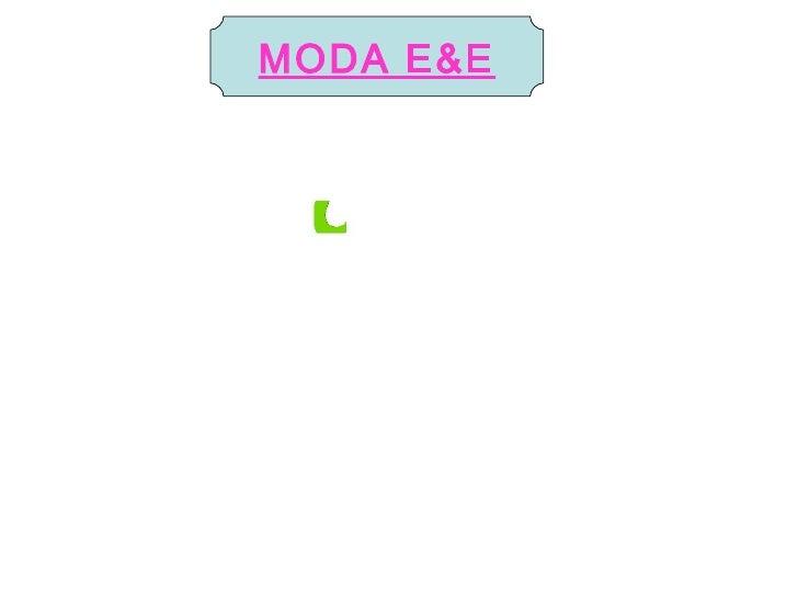 MODA E&E