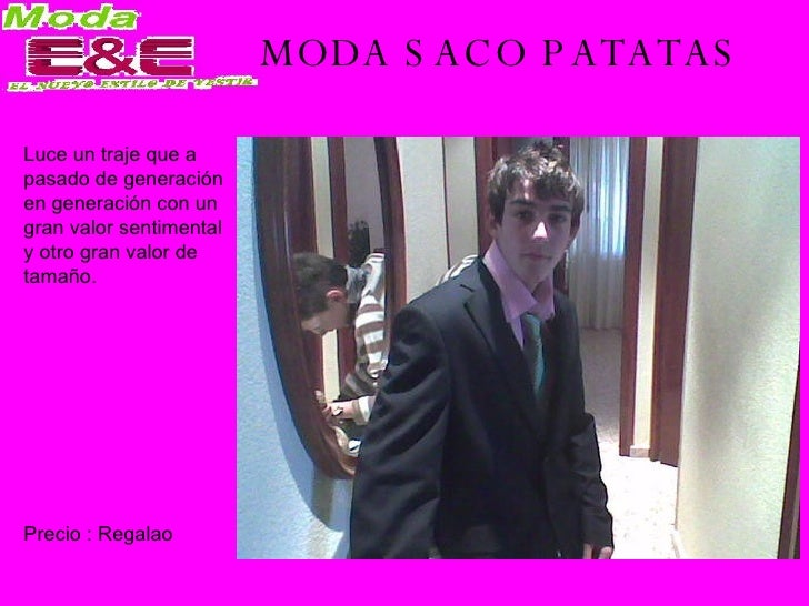 MODA SACO PATATAS Luce un traje que a pasado de generación en generación con un gran valor sentimental y otro gran valor d...