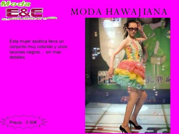 MODA HAWAJIANA Esta mujer asiática lleva un conjunto muy colorido y unos tacones negros… sin mas detalles. Precio : 0.50€