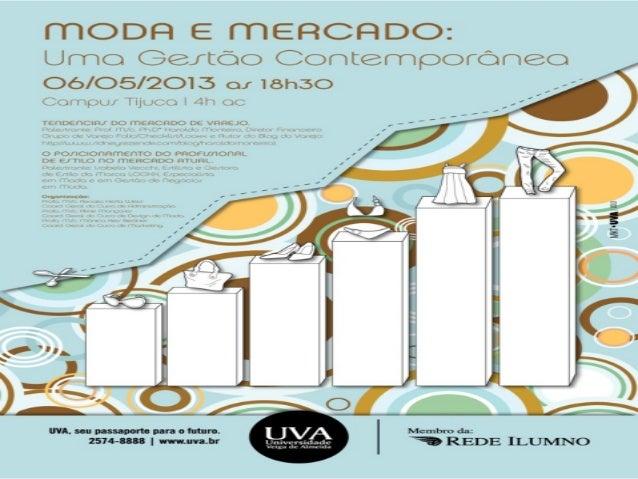 MODA E MERCADO UMA GESTÃO CONTEMPORÂNEA  TENDÊNCIAS DO MERCADO DE VAREJO  Haroldo Monteiro  Planning & Management Consulto...