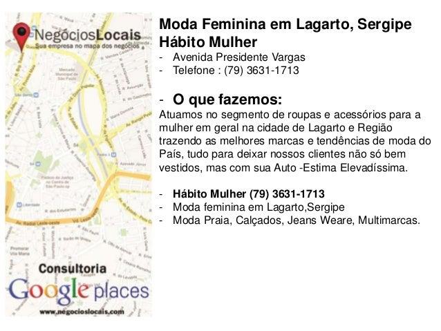 Moda Feminina em Lagarto, Sergipe Hábito Mulher - Avenida Presidente Vargas - Telefone : (79) 3631-1713  - O que fazemos: ...