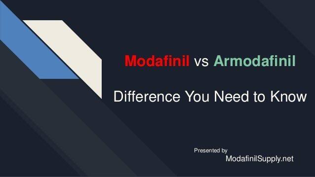 Modafinil vs Armodafinil Difference You Need to Know Presented by ModafinilSupply.net