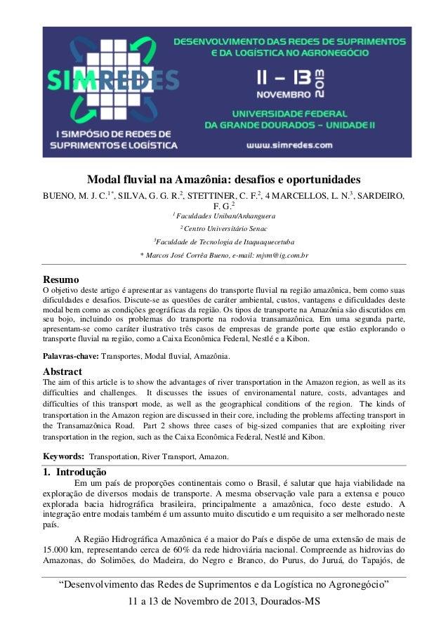 Modal fluvial na Amazônia: desafios e oportunidades BUENO, M. J. C.1*, SILVA, G. G. R.2, STETTINER, C. F.2, 4 MARCELLOS, L...