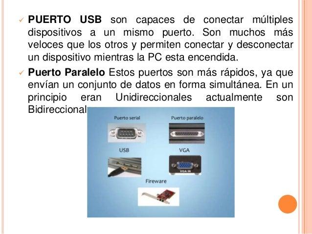    PUERTO USB son capaces de conectar múltiples    dispositivos a un mismo puerto. Son muchos más    veloces que los otro...