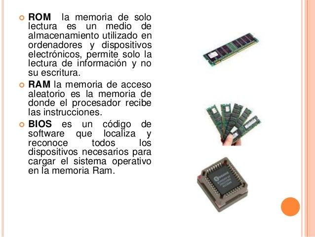    ROM la memoria de solo    lectura es un medio de    almacenamiento utilizado en    ordenadores y dispositivos    elect...