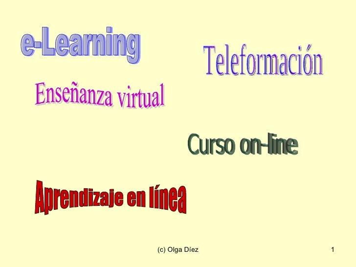 e-Learning Teleformación Enseñanza virtual Curso on-line Aprendizaje en línea
