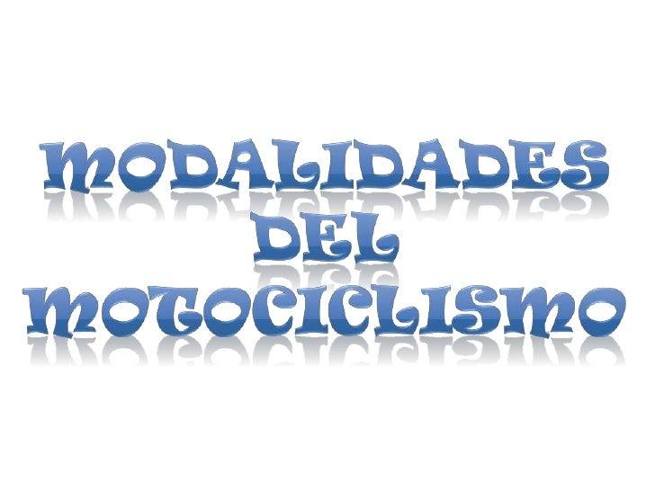 MODALIDADES DEL MOTOCICLISMO<br />