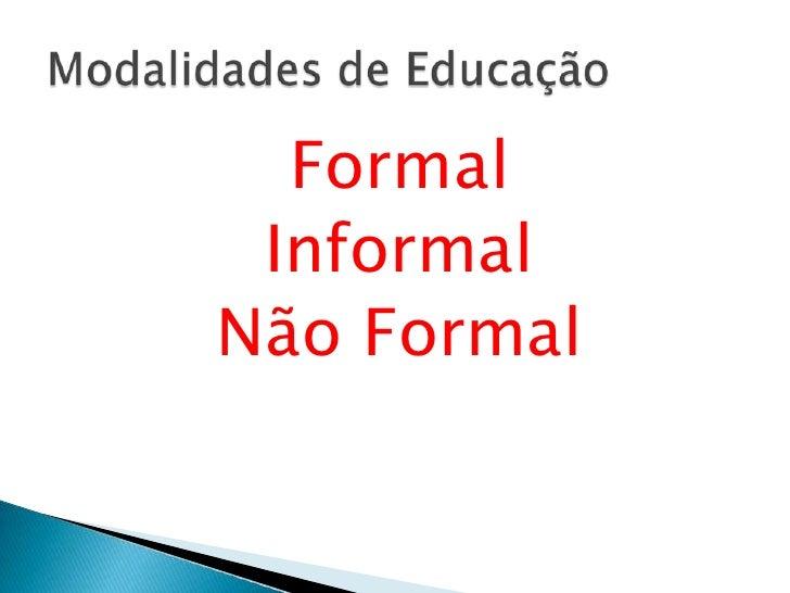 Formal InformalNão Formal