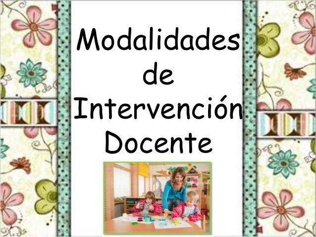 Modalidades  de  Intervención  Docente