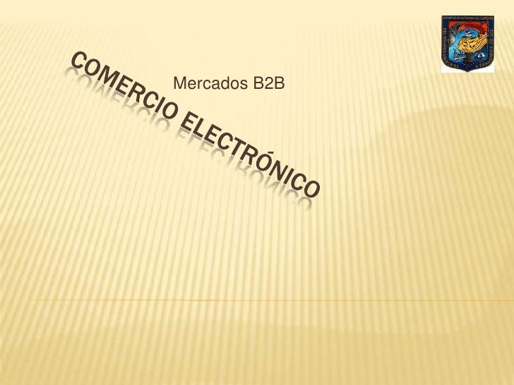 Mercados B2B<br />Comercio Electrónico<br />