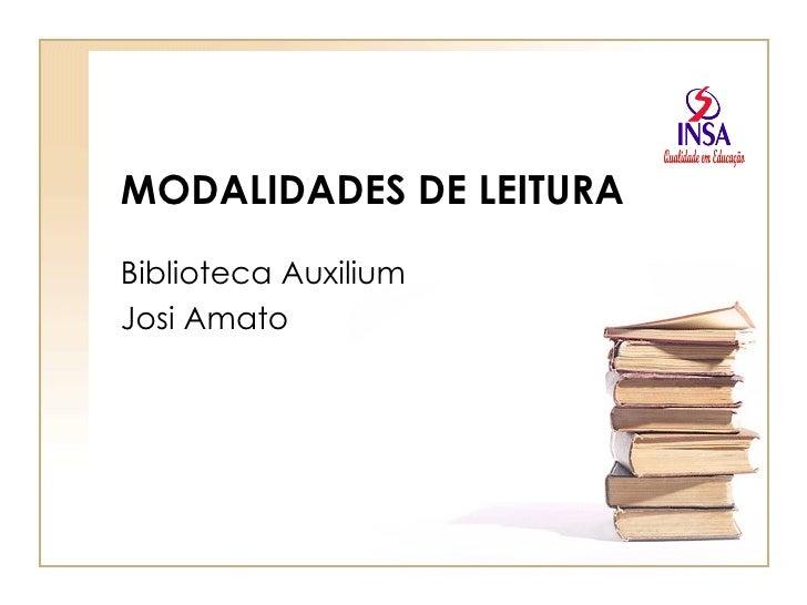 MODALIDADES DE LEITURA Biblioteca Auxilium  Josi Amato