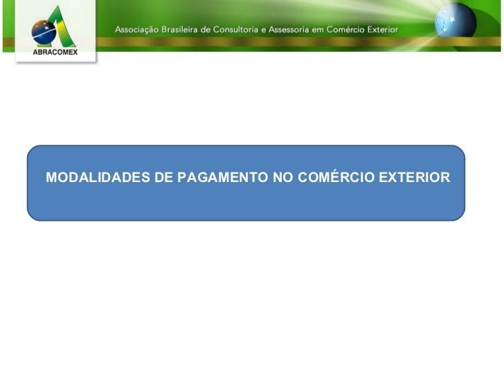 MODALIDADES DE PAGAMENTO NO COMÉRCIO EXTERIOR