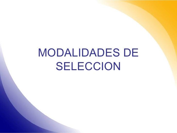 MODALIDADES DE SELECCION