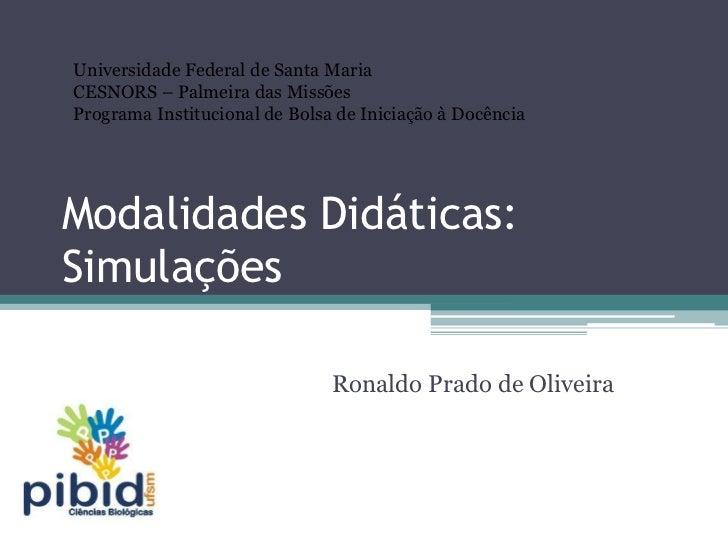 Universidade Federal de Santa MariaCESNORS – Palmeira das MissõesPrograma Institucional de Bolsa de Iniciação à DocênciaMo...
