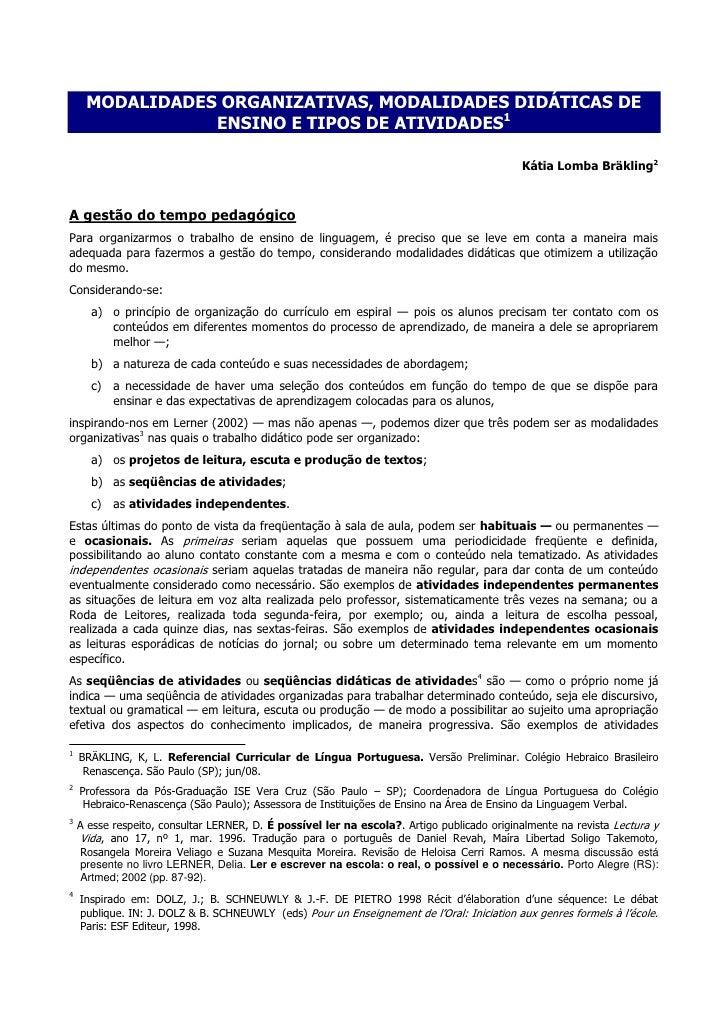 MODALIDADES ORGANIZATIVAS, MODALIDADES DIDÁTICAS DE                ENSINO E TIPOS DE ATIVIDADES1                          ...