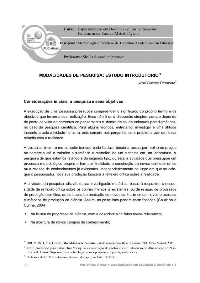 PUC Minas Virtual • Especialização em Educação a Distância • 1 MODALIDADES DE PESQUISA: ESTUDO INTRODUTÓRIO*1 José Cosme D...