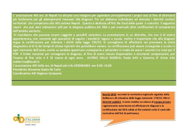 L' associazione AID sez. di Napoli ha attuato una indagine per agevolare principalmente i propri soci al fine di districar...