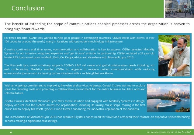 Conclusion The benefit of extending the scope of communications enabled processes across the organization is proven to brin...