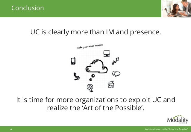 UC is clearly more than IM and presence. It is time for more organizations to exploit UC and realize the 'Art of the Possi...