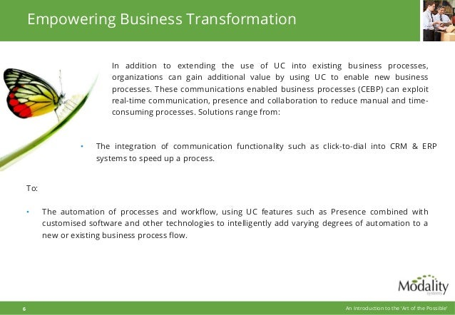 Empowering Business Transformation In addition to extending the use of UC into existing business processes, organizations ...