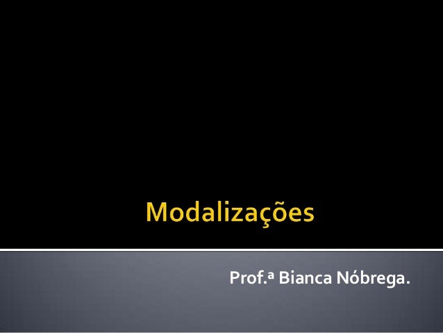 Prof.ª Bianca Nóbrega.
