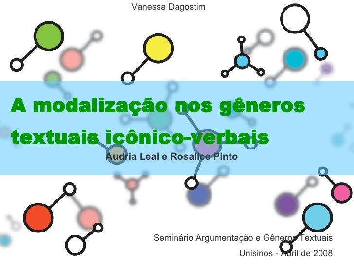 A modalização nos gêneros textuais icônico-verbais   Audria Leal e Rosalice Pinto Seminário Argumentação e Gêneros Textuai...