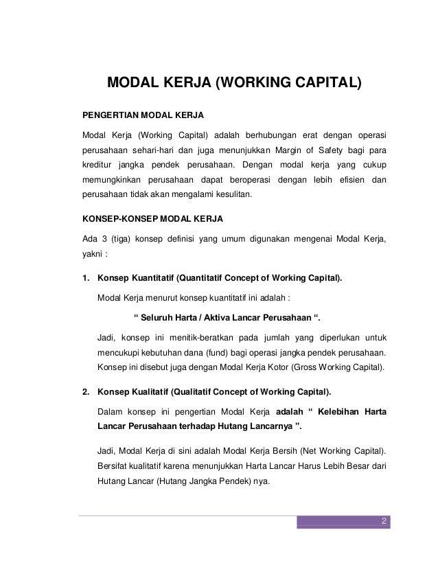 2  MODAL KERJA (WORKING CAPITAL)  PENGERTIAN MODAL KERJA  Modal Kerja (Working Capital) adalah berhubungan erat dengan ope...