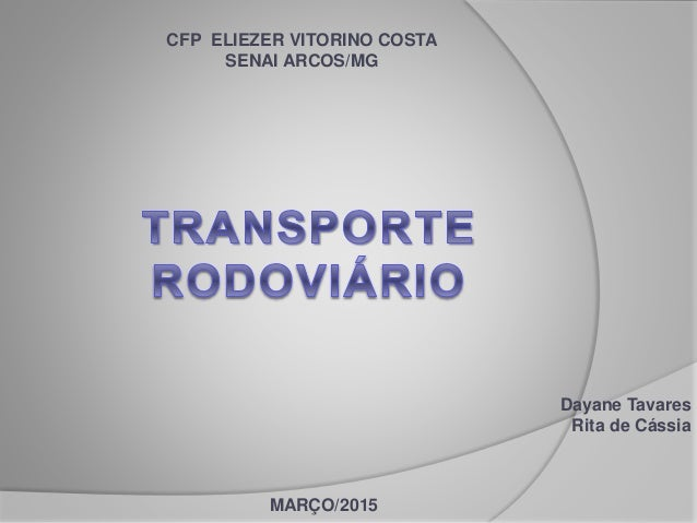 MARÇO/2015 CFP ELIEZER VITORINO COSTA SENAI ARCOS/MG Dayane Tavares Rita de Cássia