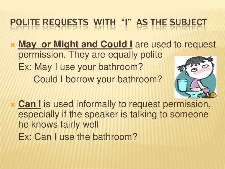 requests and permission may can could will would essay English modal verbs : explanation on the use of can, could, may, might, should, ought-to, shall, will, with an online exercise.