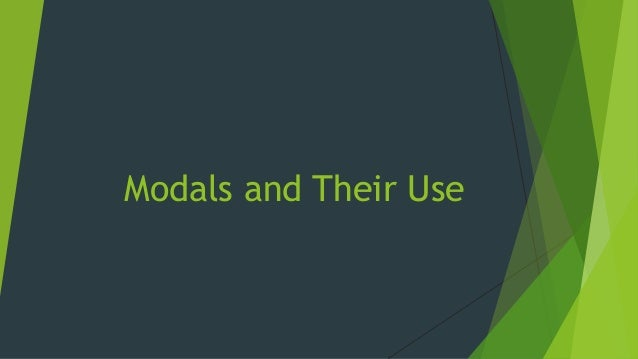 Modals and Their Use