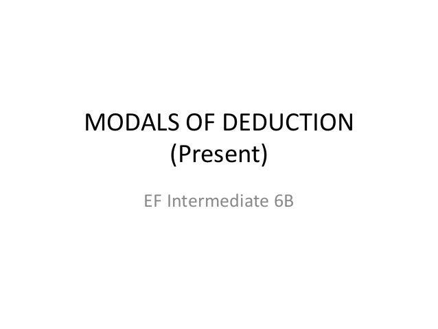 MODALS OF DEDUCTION (Present) EF Intermediate 6B