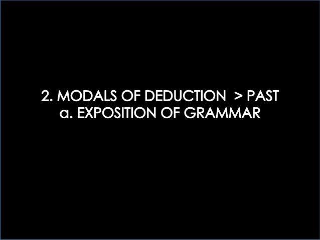 2 > MODALS OF DEDUCTION: EXPOSITION OF GRAMMAR - PART II