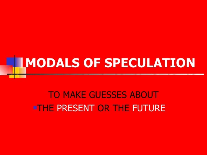 Modals of speculation Slide 2