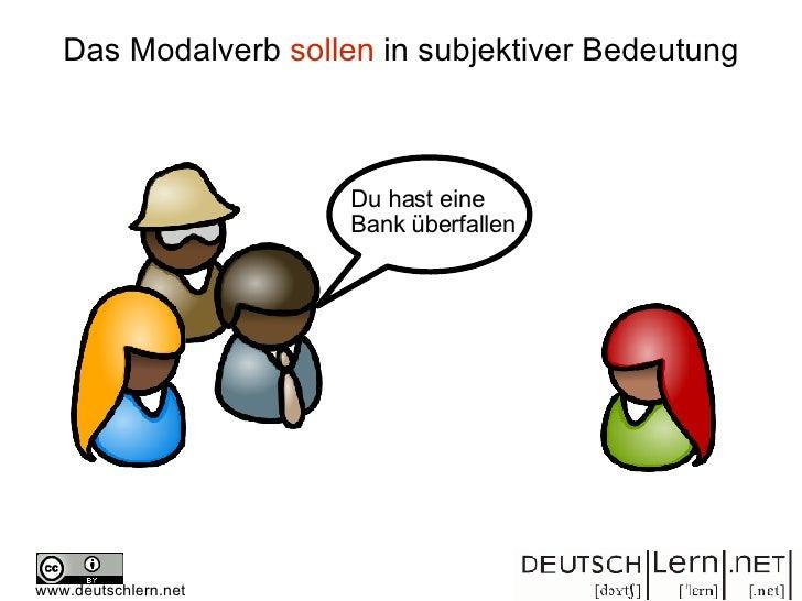 Du hast eine  Bank überfallen Das Modalverb  sollen  in subjektiver Bedeutung www.deutschlern.net
