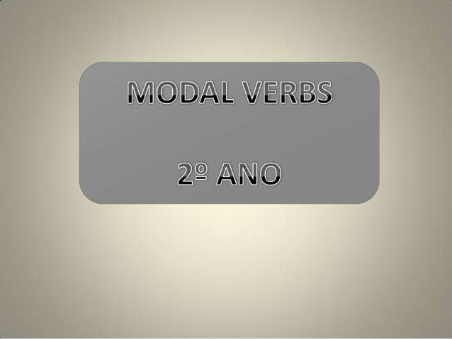 MODAL VERBS MODALS AFFIRMAIVE INTERROGATIVE NEGATIVE CAN YOU CAN SOLVE THE PROBLEM CAN YOU SOLVE THE PROBLEM? YOU CANNOT S...