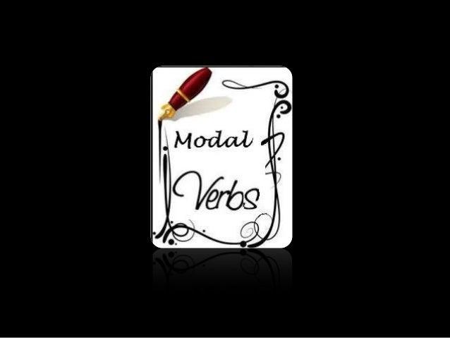 What is a modal verb?  A modal verb (also modal, modal auxiliary  verb, modal auxiliary) is a type of auxiliary  verb that...