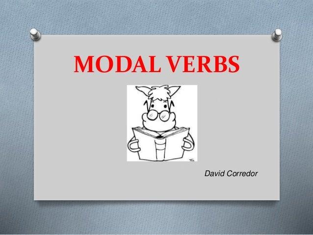MODAL VERBS David Corredor