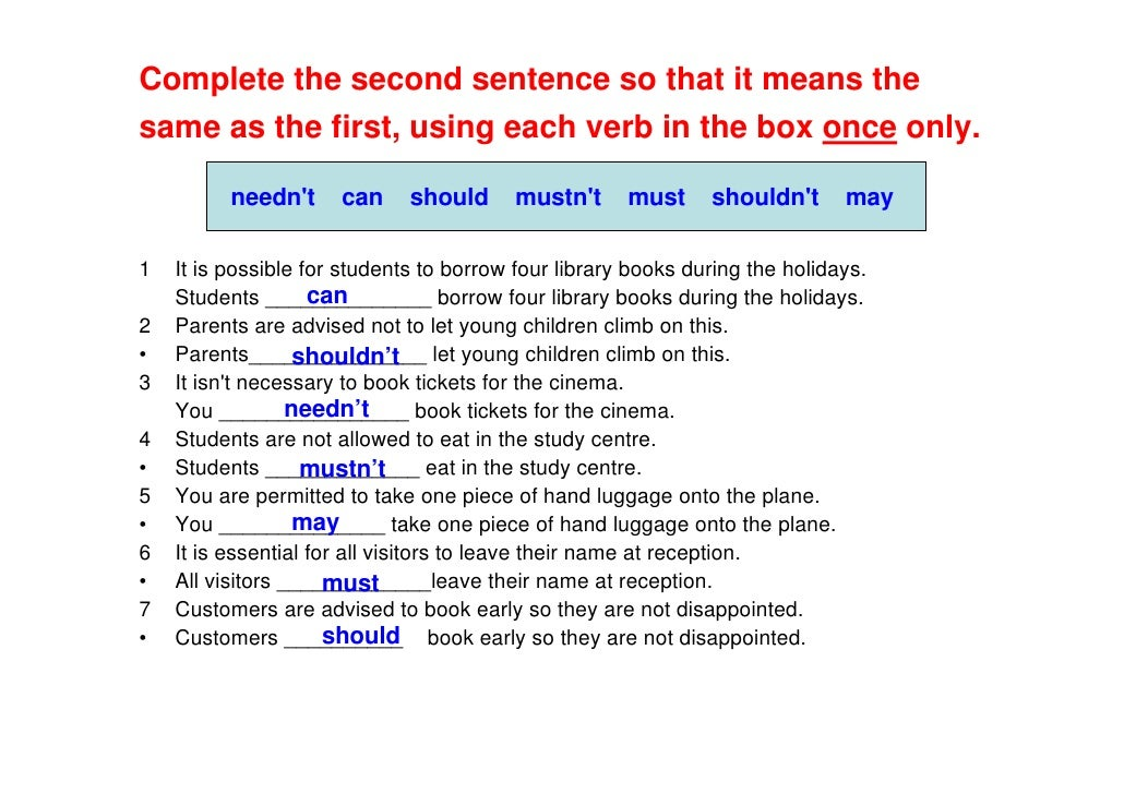 4  Complete the second sentence. Modal Verbs May  Must
