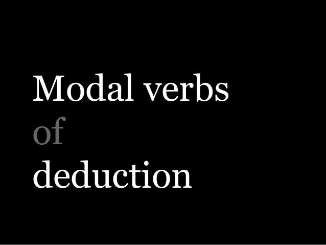 Modal verbsofdeduction