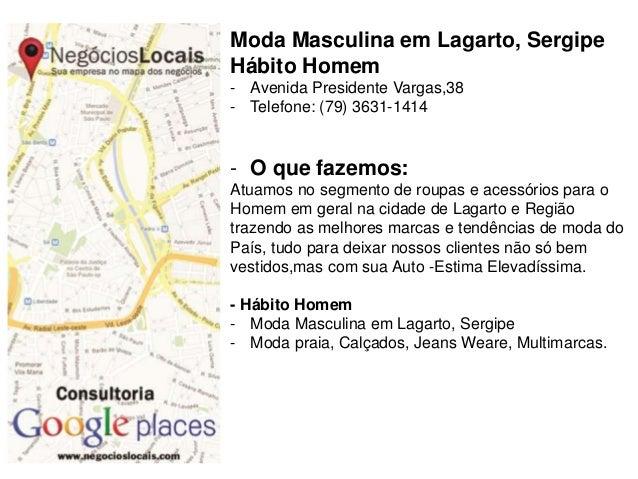 Moda Masculina em Lagarto, Sergipe Hábito Homem - Avenida Presidente Vargas,38 - Telefone: (79) 3631-1414  - O que fazemos...