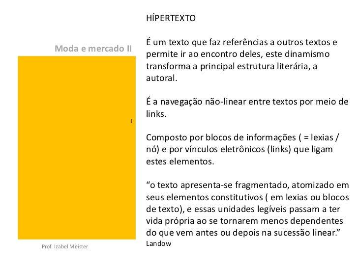 HÍPERTEXTO                           É um texto que faz referências a outros textos e     Moda e mercado II               ...