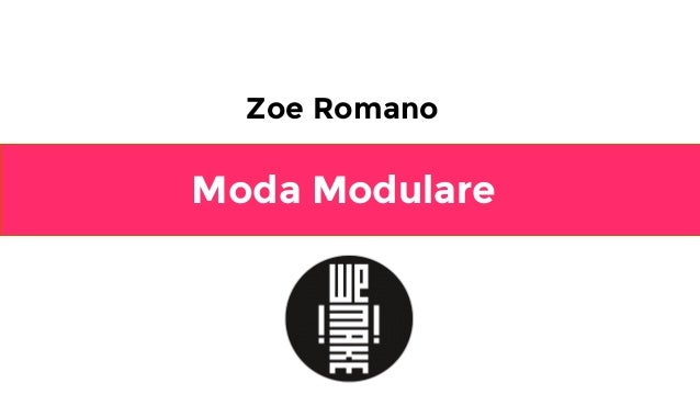 Moda Modulare Zoe Romano