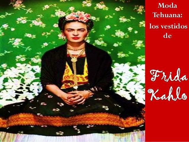 Moda Tehuana Los Vestidos De Frida Kahlocompleto