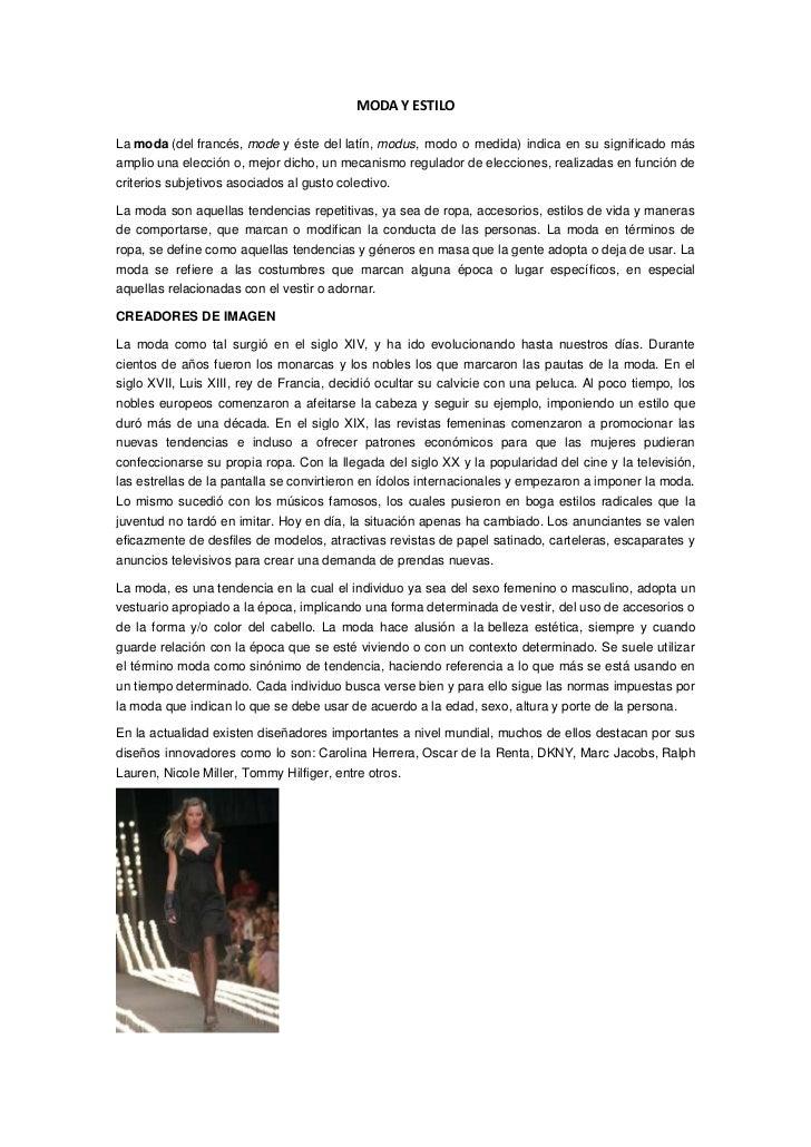 MODA Y ESTILOLa moda (del francés, mode y éste del latín, modus, modo o medida) indica en su significado másamplio una ele...
