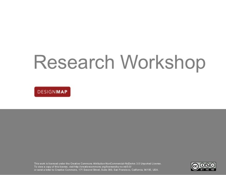 Research WorkshopThis work is licensed under the Creative Commons Attribution-NonCommercial-NoDerivs 3.0 Unported License....