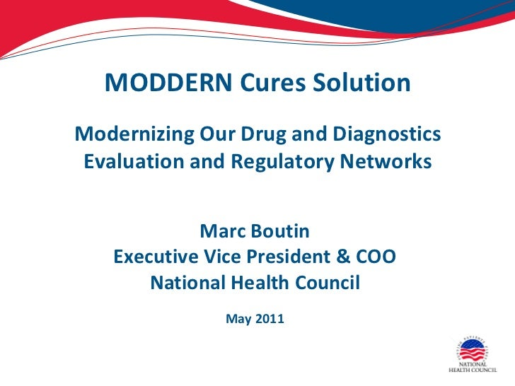 MODDERN Cures Solution Modernizing Our Drug and Diagnostics Evaluation and Regulatory Networks Marc Boutin Executive Vice ...