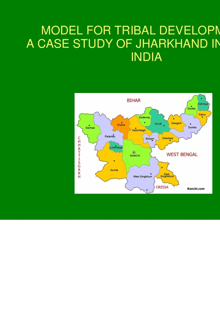 MODEL FOR TRIBAL DEVELOPMENT:A CASE STUDY OF JHARKHAND IN RURAL               INDIA