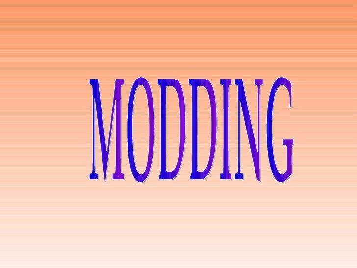 MODDING
