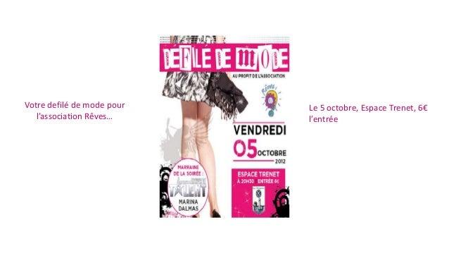 Votre defilé de mode pour  l'association Rêves…  Le 5 octobre, Espace Trenet, 6€  l'entrée